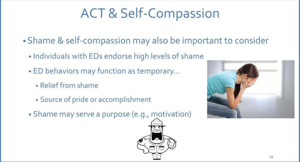 shame ED behaviors may function as temporary Relief from shame