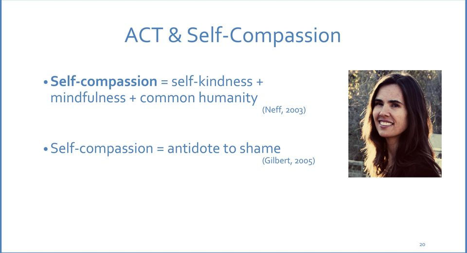 humanity (Neff, 2003) Self-compassion