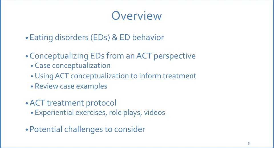 to inform treatment Review case examples ACT treatment protocol