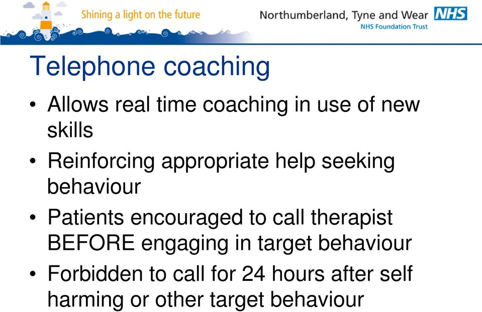 encouraged to call therapist BEFORE engaging in target behaviour