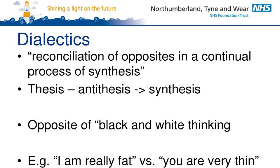 antithesis -> synthesis Opposite of black and