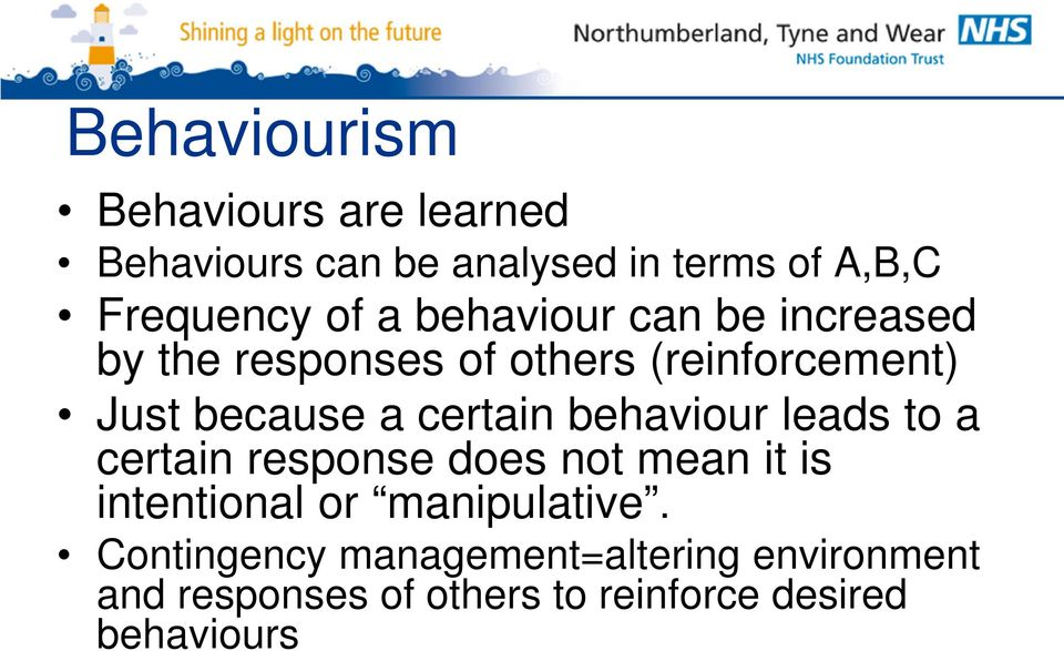 certain behaviour leads to a certain response does not mean it is intentional or manipulative.
