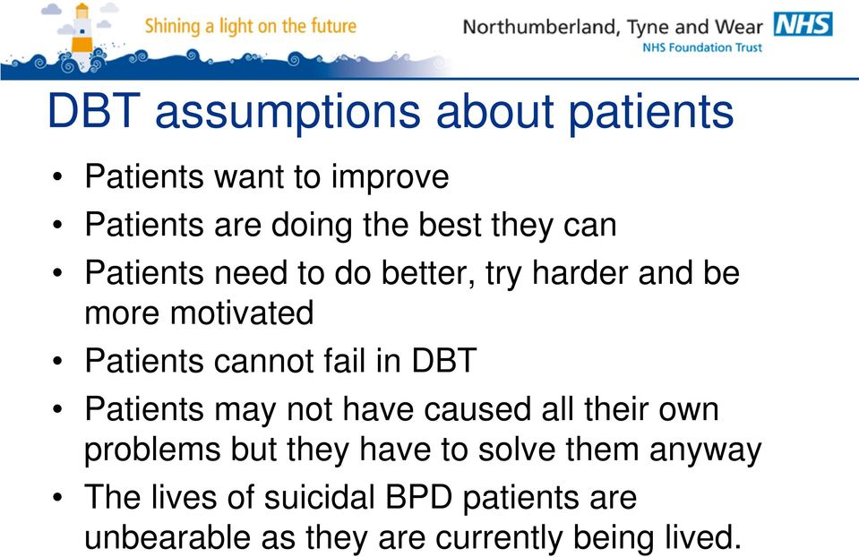 DBT Patients may not have caused all their own problems but they have to solve them