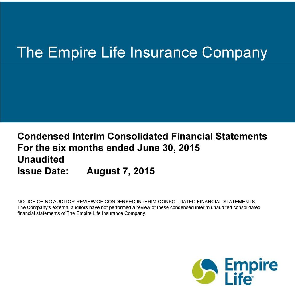 INTERIM CONSOLIDATED FINANCIAL STATEMENTS The Company's external auditors have not performed a review of