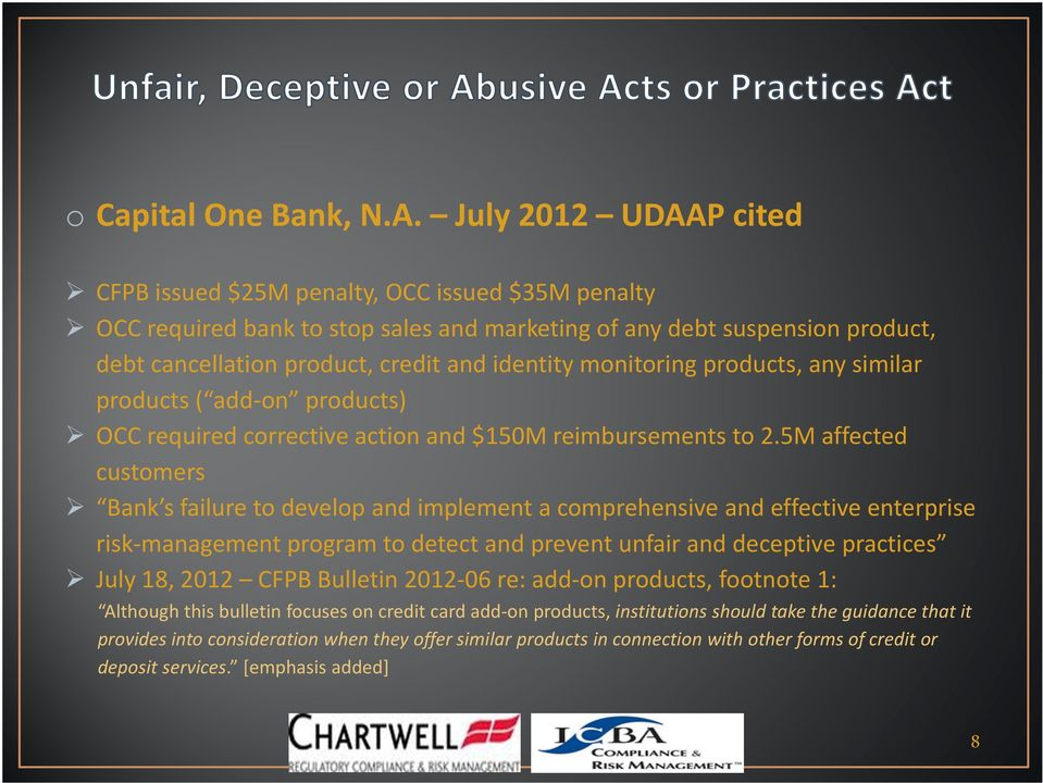 monitoring products, any similar products ( add on products) OCC required corrective action and $150M reimbursements to 2.