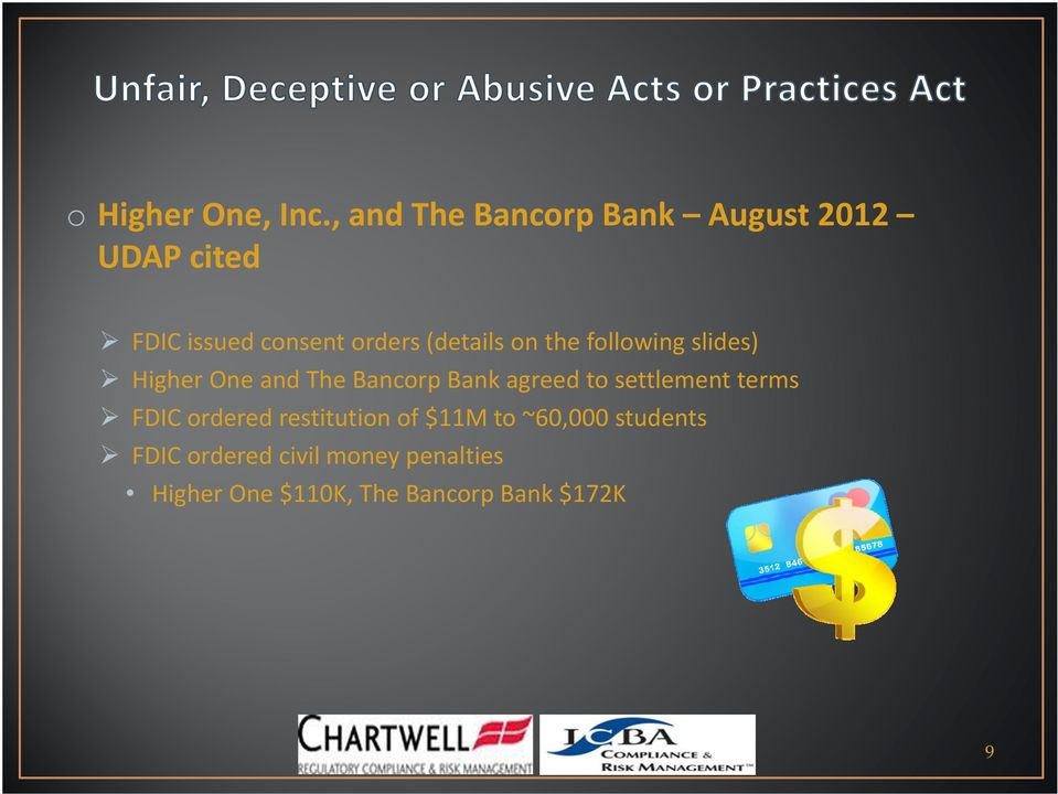 (details on the following slides) Higher One and The Bancorp Bank agreed to
