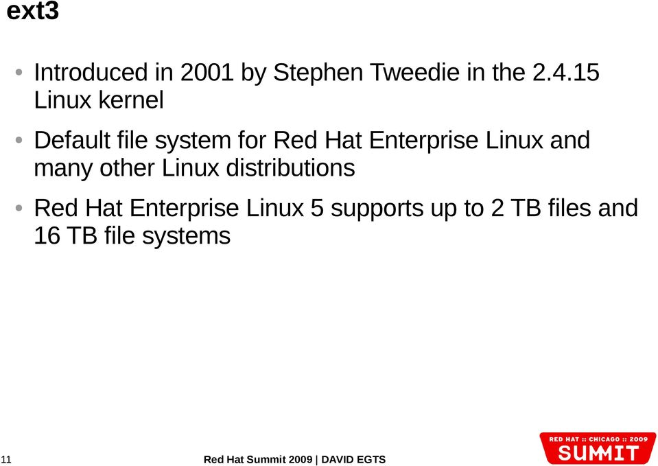 Enterprise Linux and many other Linux distributions Red