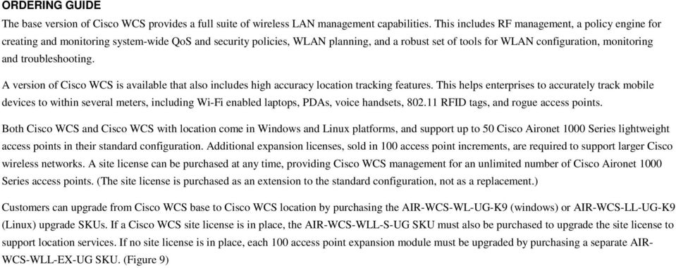 troubleshooting. A version of Cisco WCS is available that also includes high accuracy location tracking features.