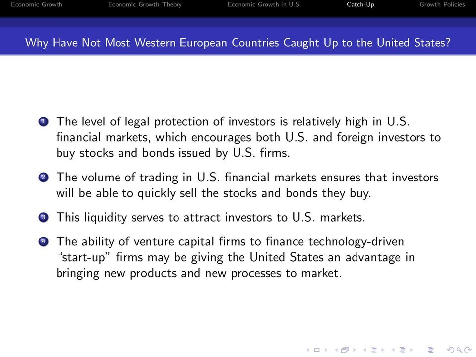 3 This liquidity serves to attract investors to U.S. markets.