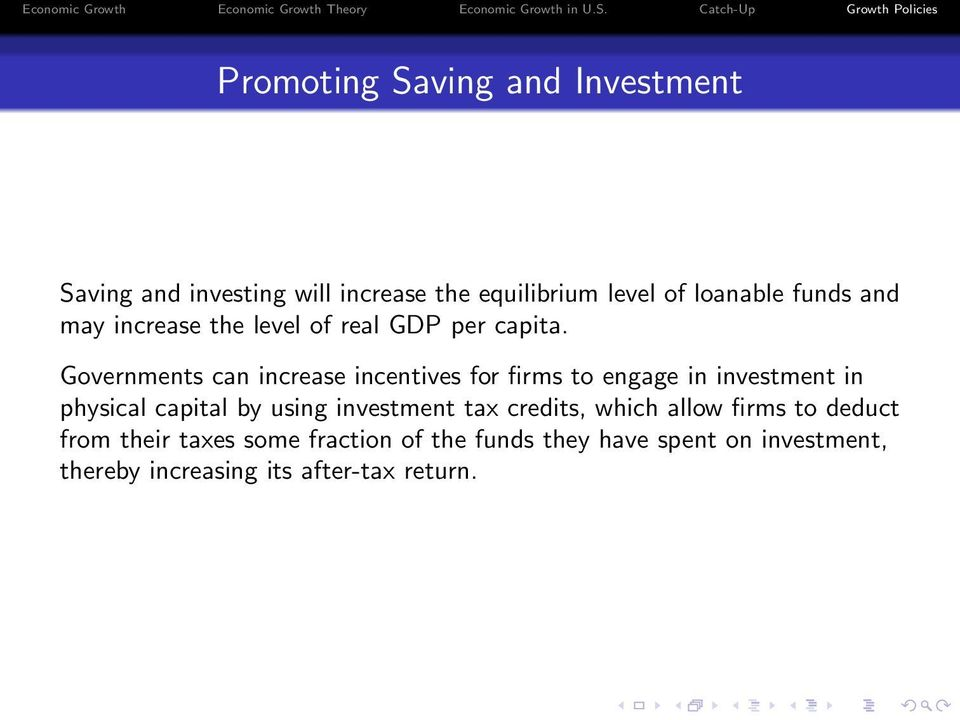Governments can increase incentives for firms to engage in investment in physical capital by using