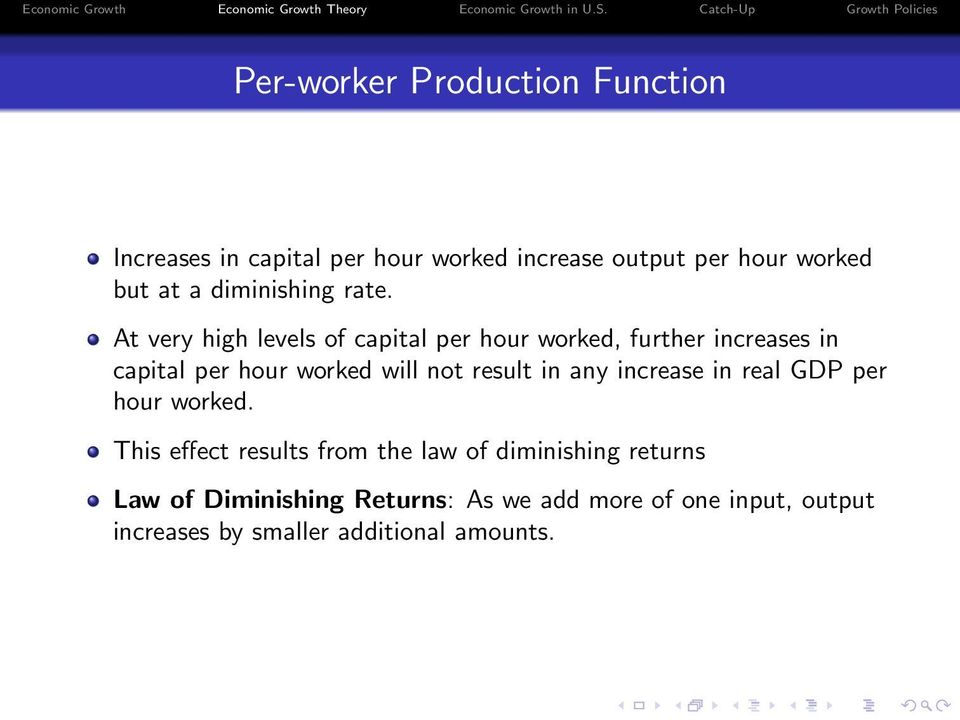 At very high levels of capital per hour worked, further increases in capital per hour worked will not result