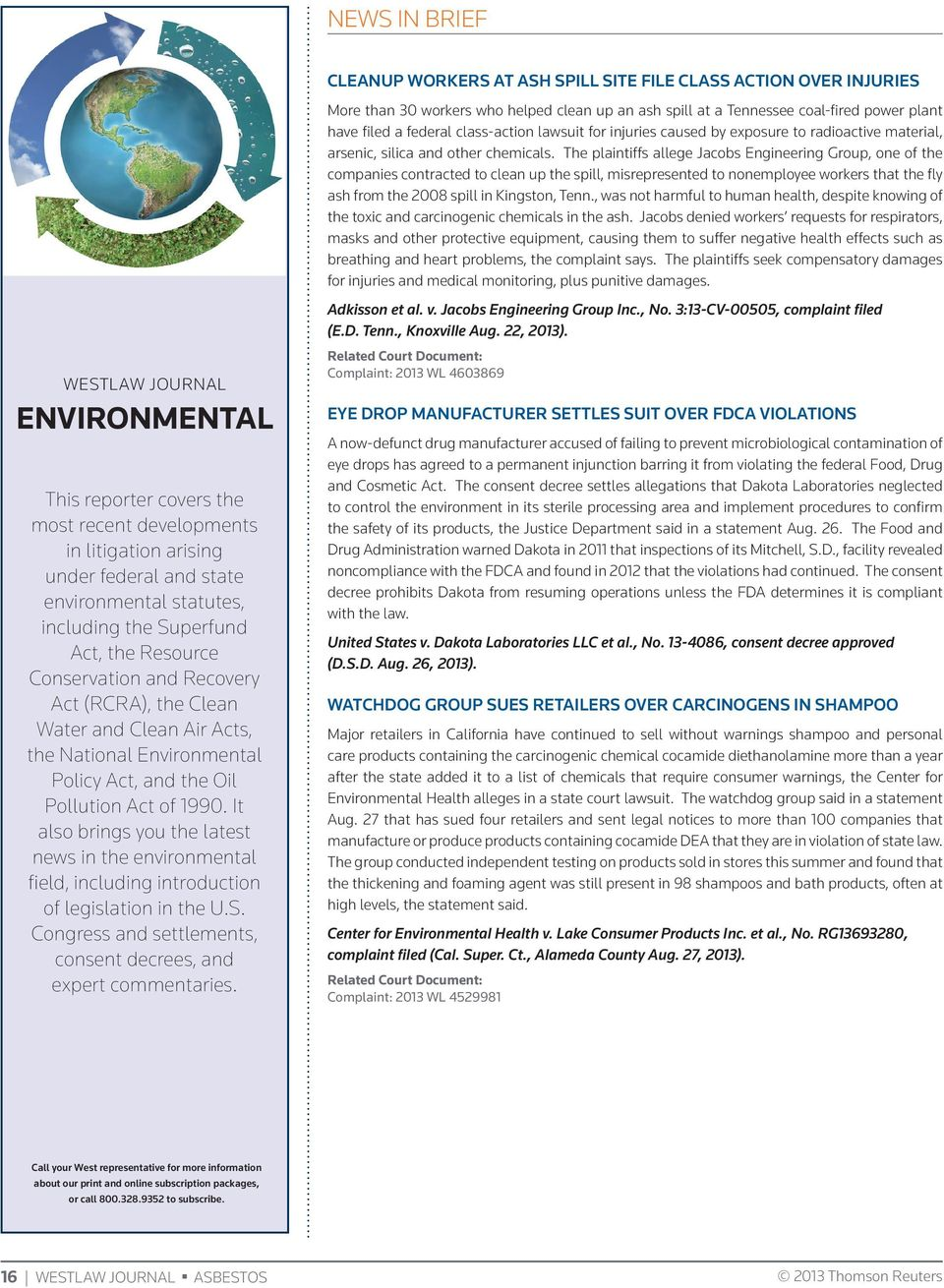 It also brings you the latest news in the environmental field, including introduction of legislation in the U.S. Congress and settlements, consent decrees, and expert commentaries.