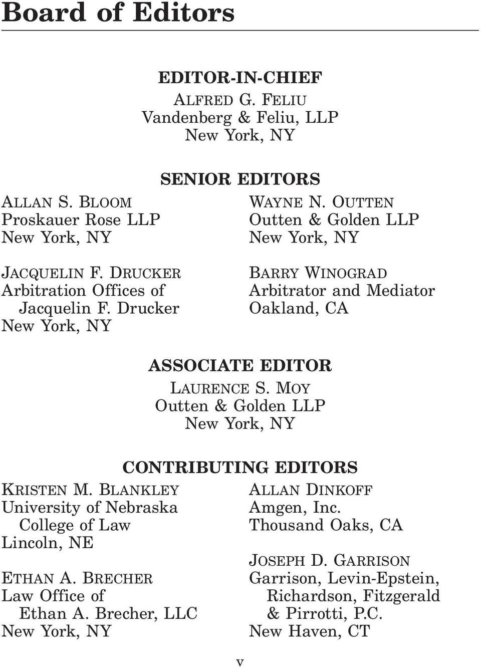 Blankley University of Nebraska College of Law Lincoln, NE Ethan A. Brecher Law Office of Ethan A. Brecher, LLC ASSOCIATE EDITOR Laurence S.