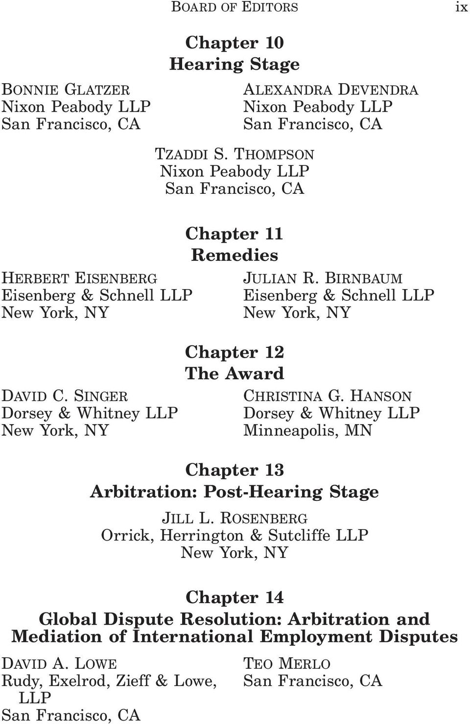 Birnbaum Eisenberg & Schnell LLP Christina G. Hanson Dorsey & Whitney LLP Minneapolis, MN Chapter 13 Arbitration: Post-Hearing Stage Jill L.