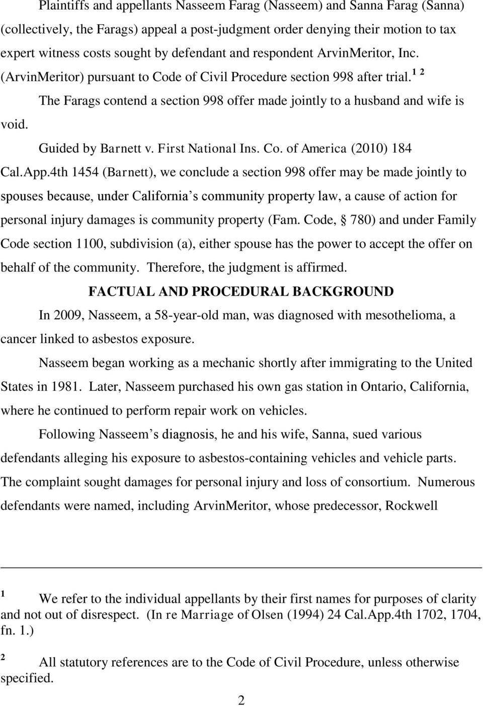 Guided by Barnett v. First National Ins. Co. of America (2010) 184 Cal.App.