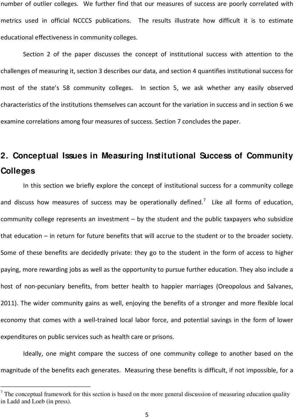 Section 2 of the paper discusses the concept of institutional success with attention to the challenges of measuring it, section 3 describes our data, and section 4 quantifies institutional success