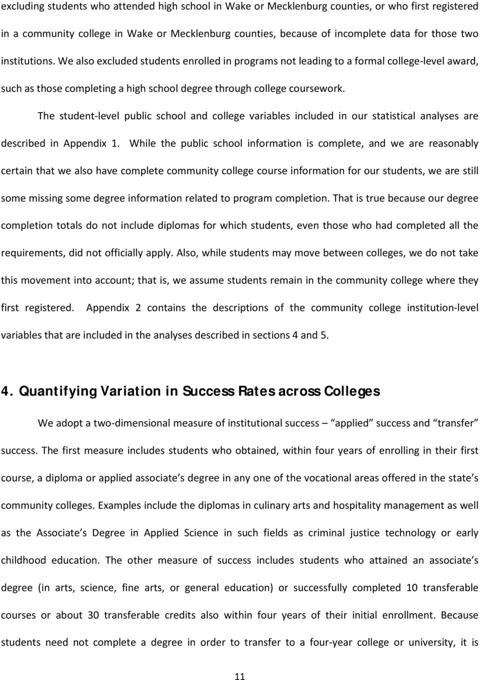 The student-level public school and college variables included in our statistical analyses are described in Appendix 1.