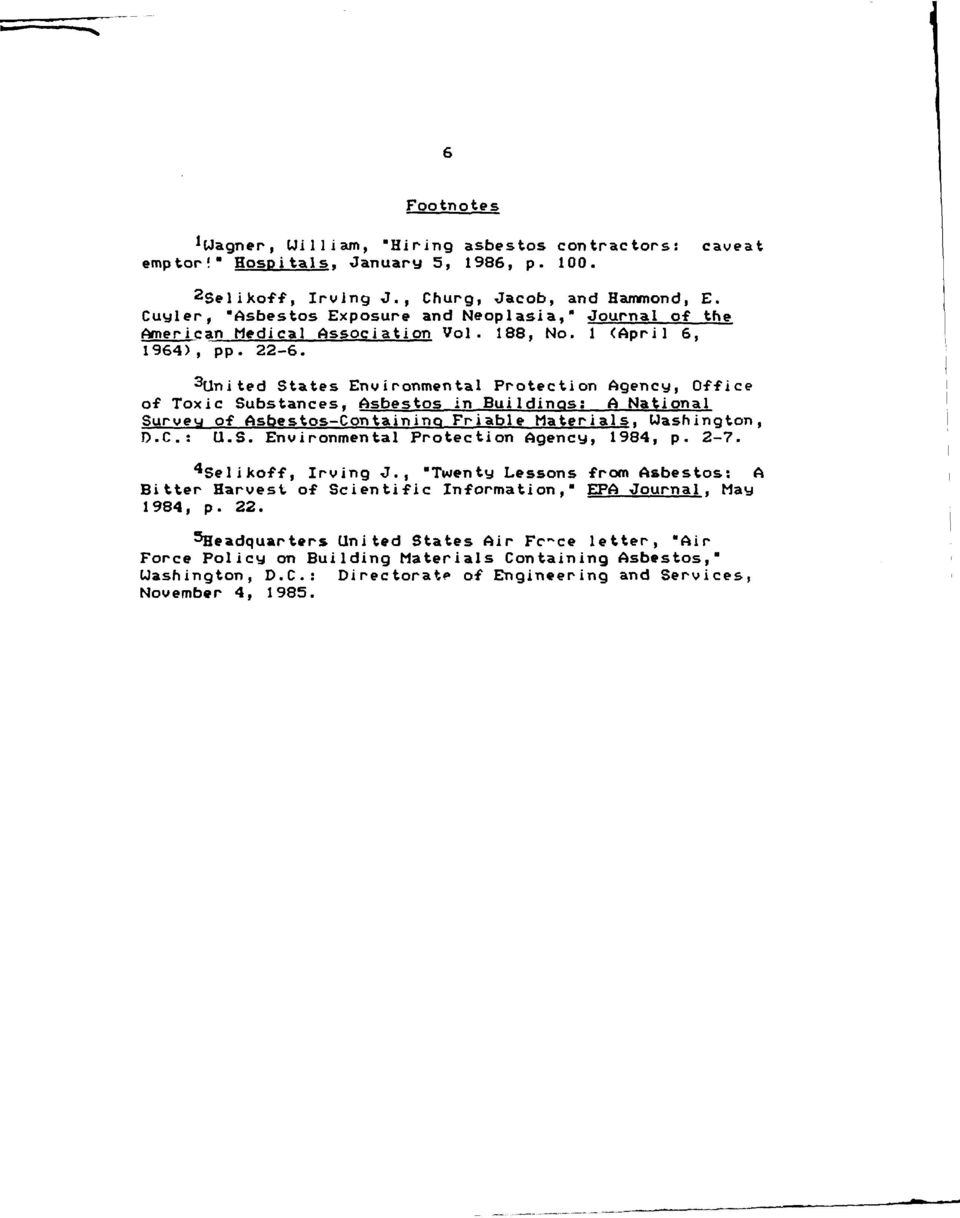 3 United States Environmental Protection Agency, Office of Toxic Substances, Asbestos-in Buildings: A National Survey of Asbestos-Containing Friable Materials, Washington, D.C.: U.S. Environmental Protection Agency, 1984, p.