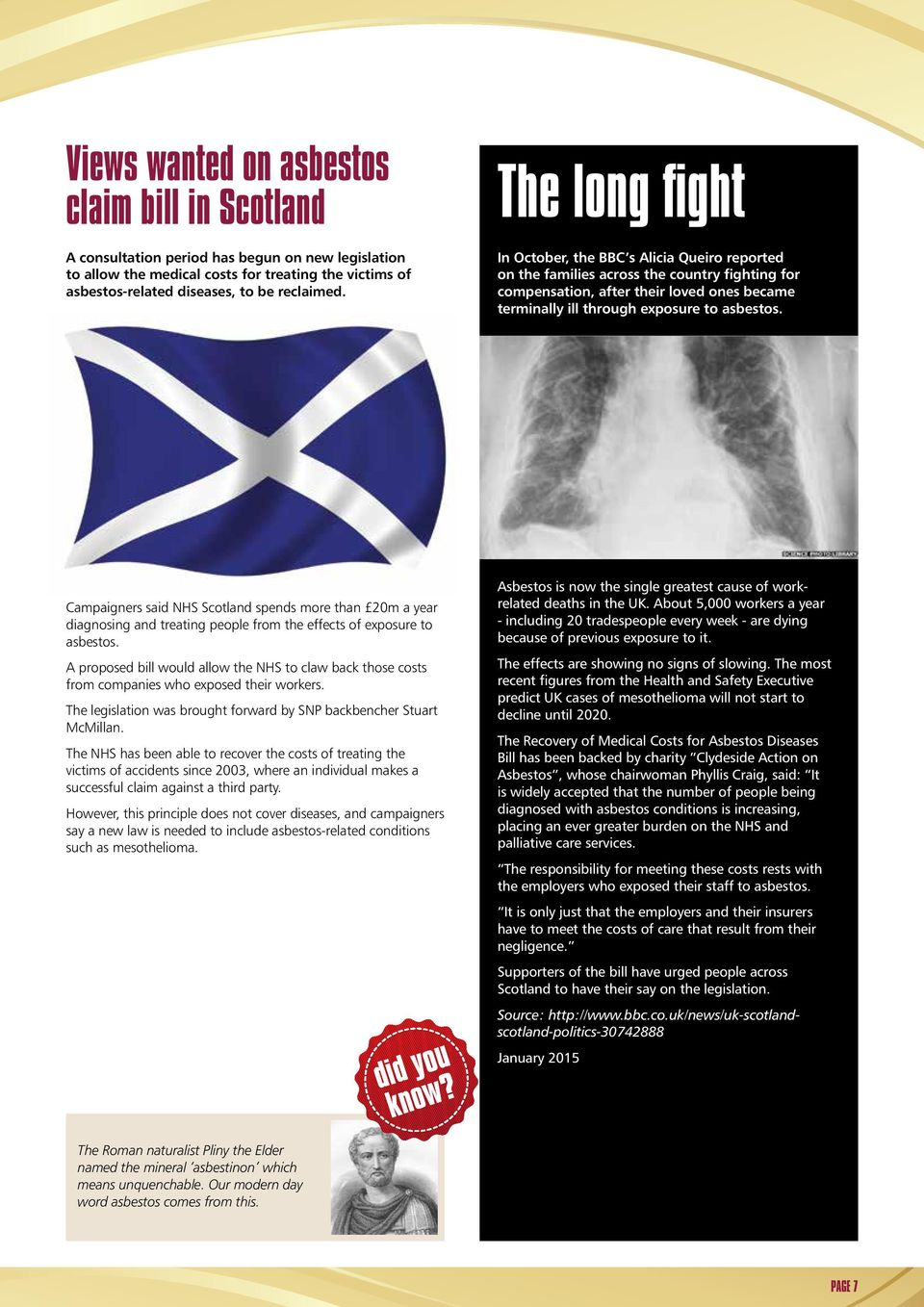 Campaigners said NHS Scotland spends more than 20m a year diagnosing and treating people from the effects of exposure to asbestos.