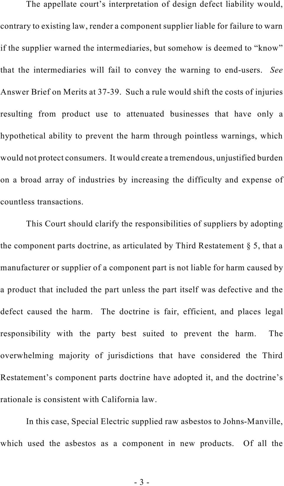 Such a rule would shift the costs of injuries resulting from product use to attenuated businesses that have only a hypothetical ability to prevent the harm through pointless warnings, which would not