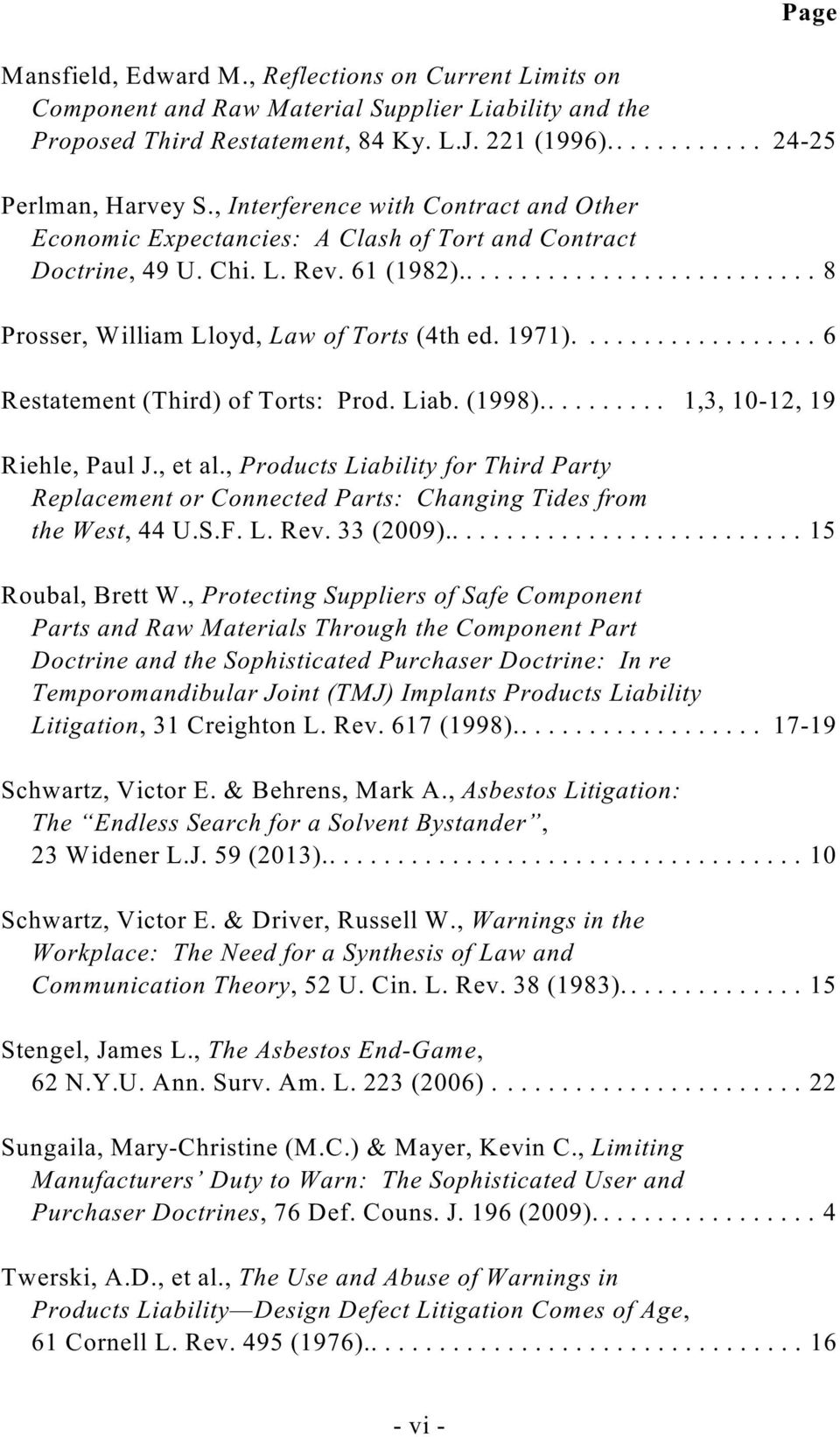 1971).................. 6 Restatement (Third) of Torts: Prod. Liab. (1998).......... 1,3, 10-12, 19 Riehle, Paul J., et al.
