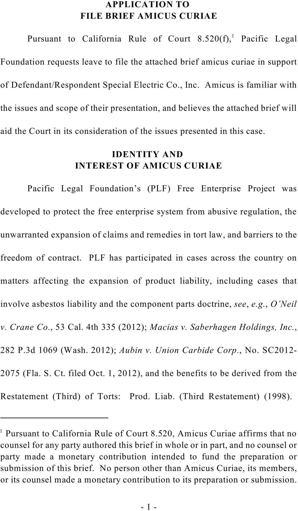 Amicus is familiar with the issues and scope of their presentation, and believes the attached brief will aid the Court in its consideration of the issues presented in this case.