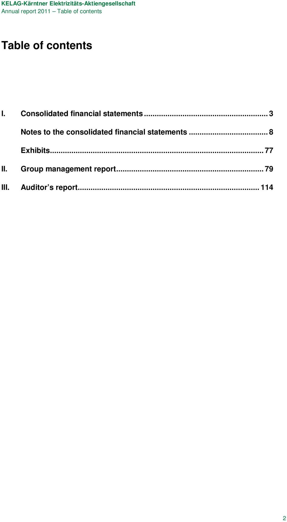 .. 3 Notes to the consolidated financial statements.