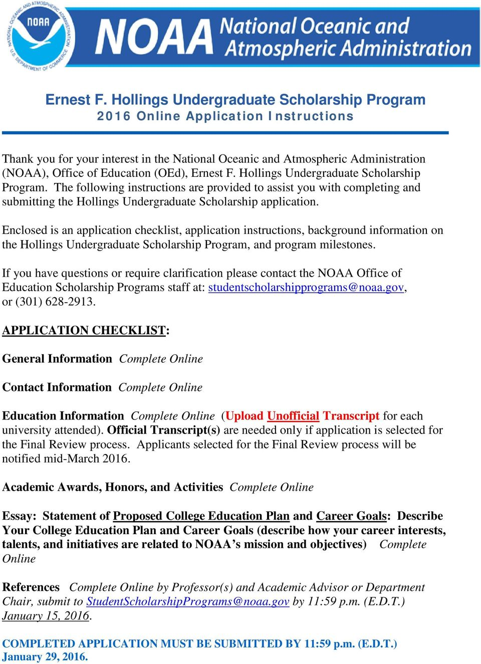 Hollings Undergraduate Scholarship Program. The following instructions are provided to assist you with completing and submitting the Hollings Undergraduate Scholarship application.