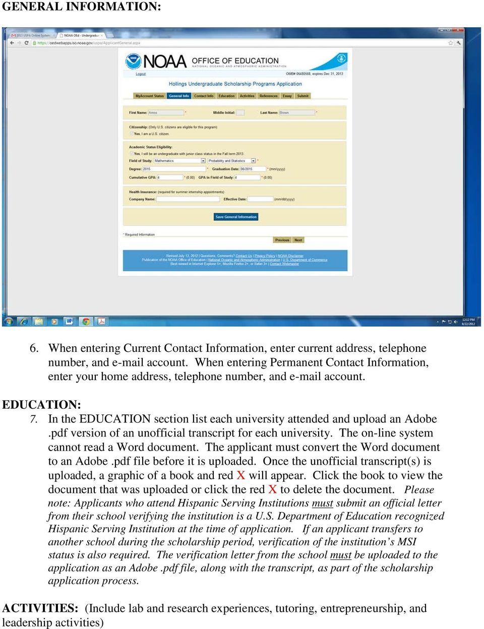 pdf version of an unofficial transcript for each university. The on-line system cannot read a Word document. The applicant must convert the Word document to an Adobe.pdf file before it is uploaded.