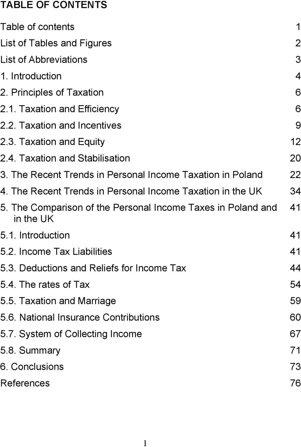 The Recent Trends in Personal Income Taxation in the UK 34 5. The Comparison of the Personal Income Taxes in Poland and in the UK 5.1. Introduction 41 5.2. Income Tax Liabilities 41 5.