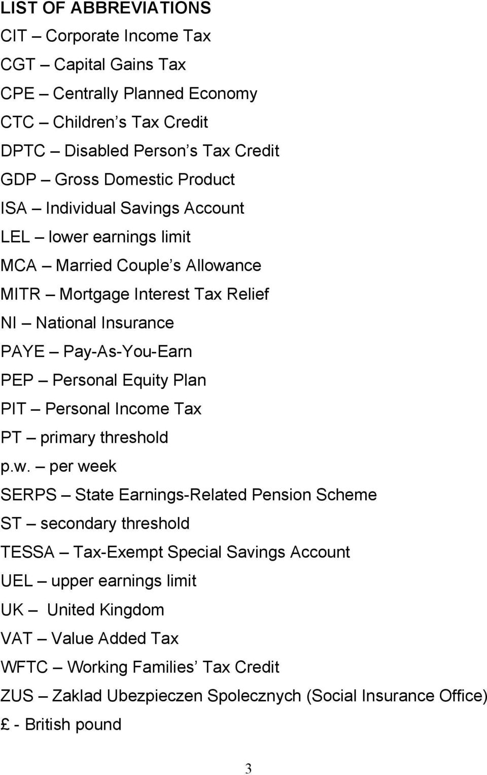 Personal Equity Plan PIT Personal Income Tax PT primary threshold p.w.