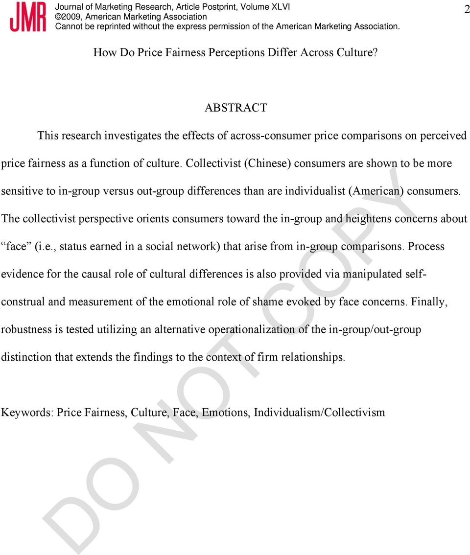 The collectivist perspective orients consumers toward the in-group and heightens concerns about face (i.e., status earned in a social network) that arise from in-group comparisons.