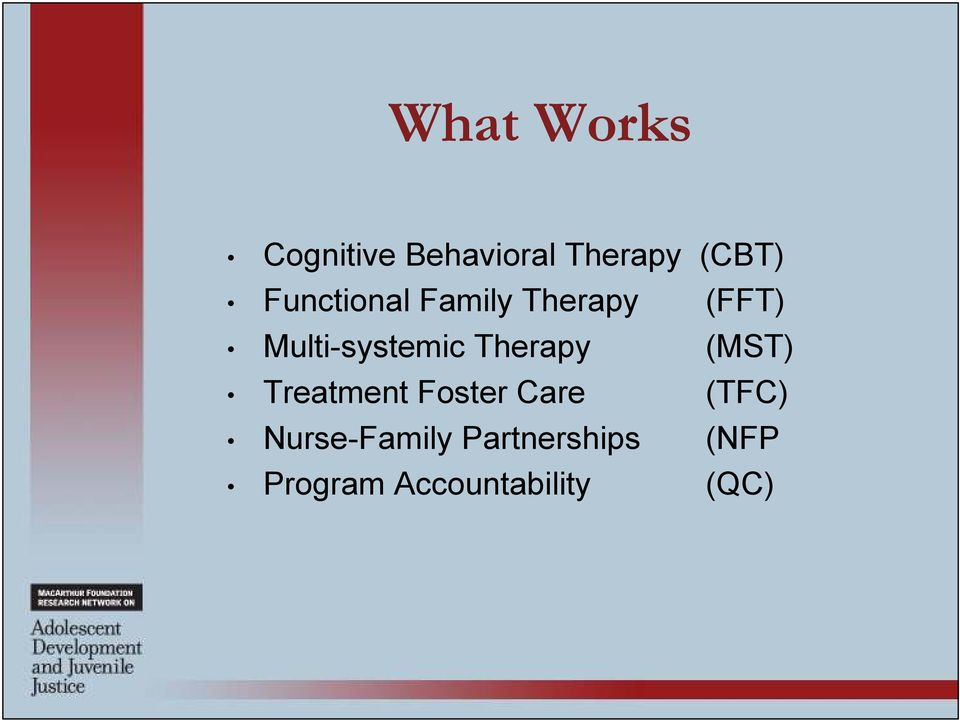 Therapy (MST) Treatment Foster Care (TFC)