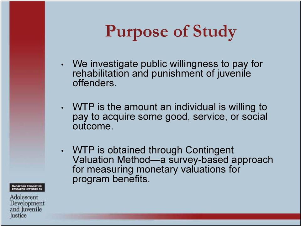 WTP is the amount an individual is willing to pay to acquire some good, service, or