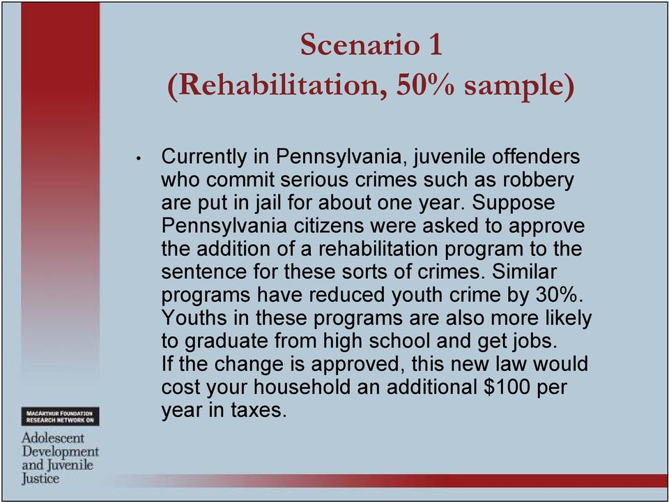 Suppose Pennsylvania citizens were asked to approve the addition of a rehabilitation program to the sentence for these sorts of crimes.