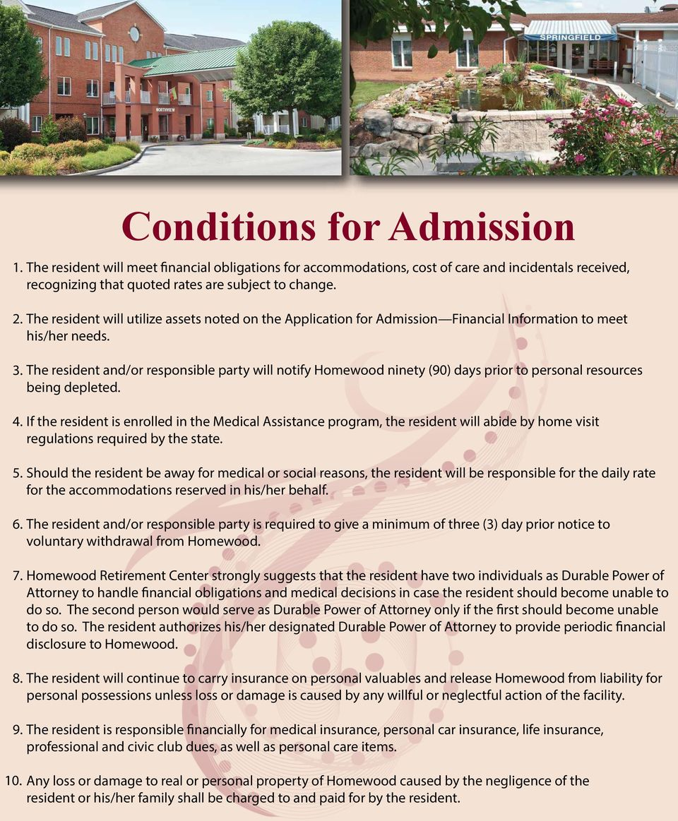 The resident will utilize assets noted on the Application for Admission Financial Information to meet his/her needs.