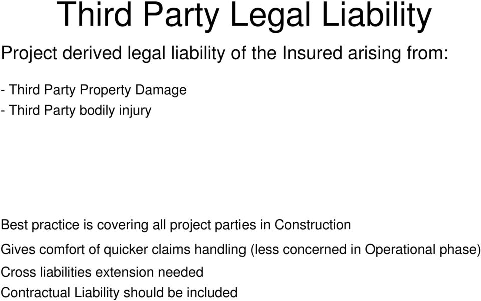 project parties in Construction Gives comfort of quicker claims handling (less concerned