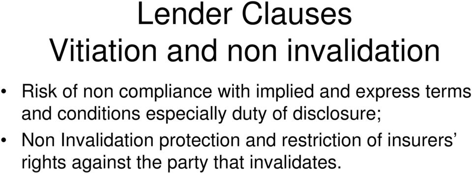 especially duty of disclosure; Non Invalidation protection