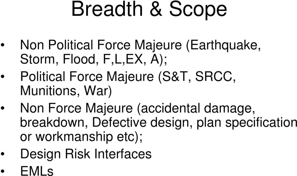 War) Non Force Majeure (accidental damage, breakdown, Defective