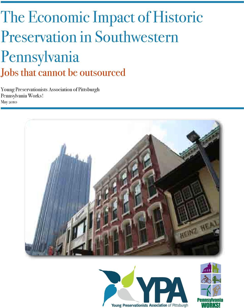 Preservationists Association of Pittsburgh Pennsylvania Works!