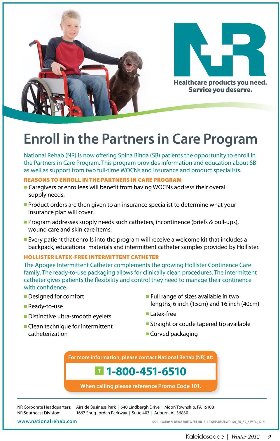 REASONS TO ENROLL IN THE PARTNERS IN CARE PROGRAM Caregivers or enrollees will benefit from having WOCNs address their overall supply needs.
