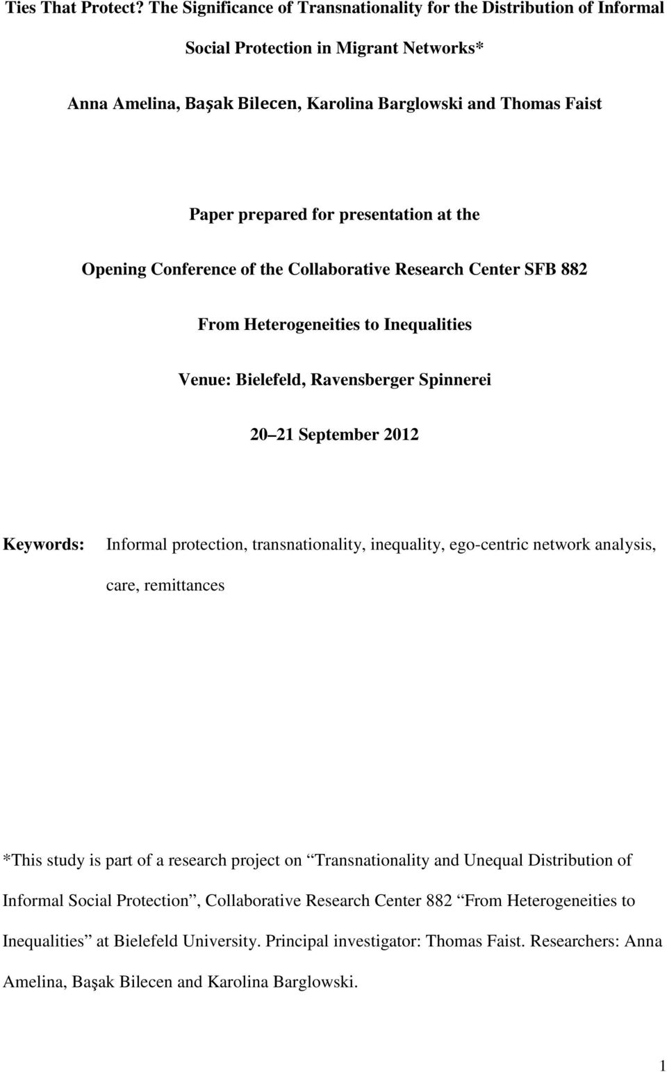 presentation at the Opening Conference of the Collaborative Research Center SFB 882 From Heterogeneities to Inequalities Venue: Bielefeld, Ravensberger Spinnerei 20 21 September 2012 Keywords: