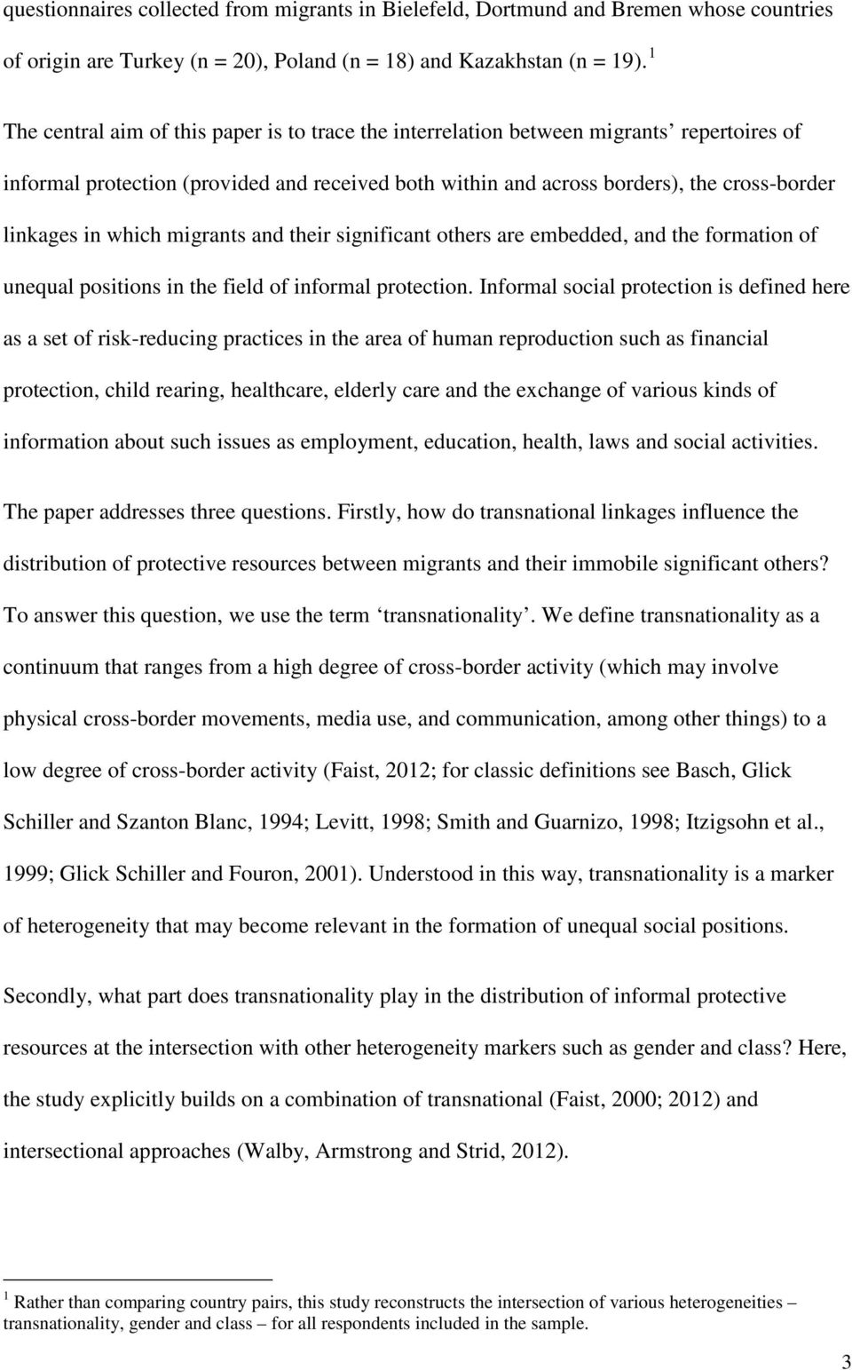 which migrants and their significant others are embedded, and the formation of unequal positions in the field of informal protection.