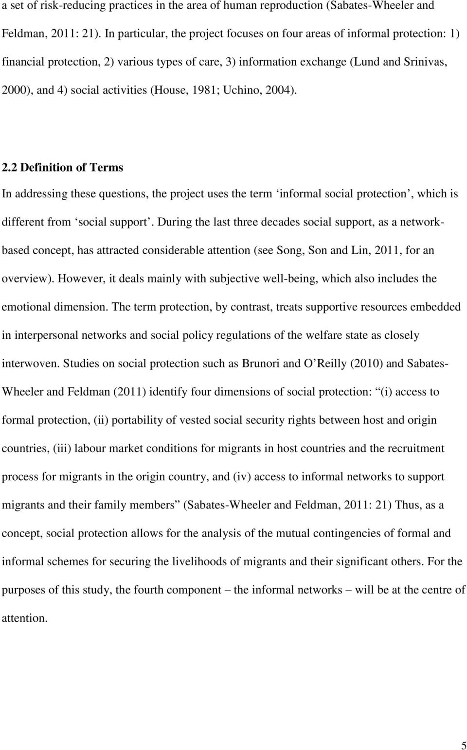 (House, 1981; Uchino, 2004). 2.2 Definition of Terms In addressing these questions, the project uses the term informal social protection, which is different from social support.