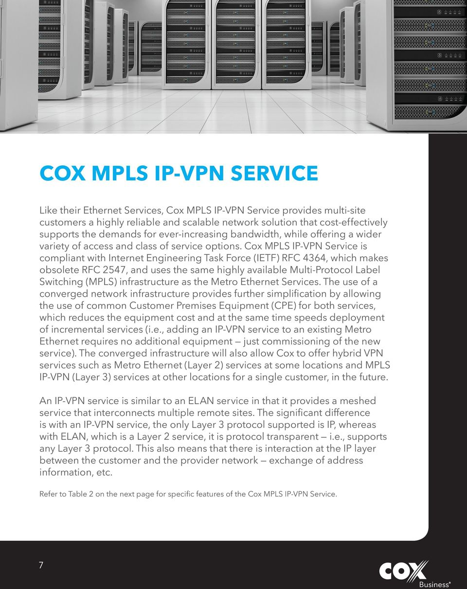 Cox MPLS IP-VPN Service is compliant with Internet Engineering Task Force (IETF) RFC 4364, which makes obsolete RFC 2547, and uses the same highly available Multi-Protocol Label Switching (MPLS)