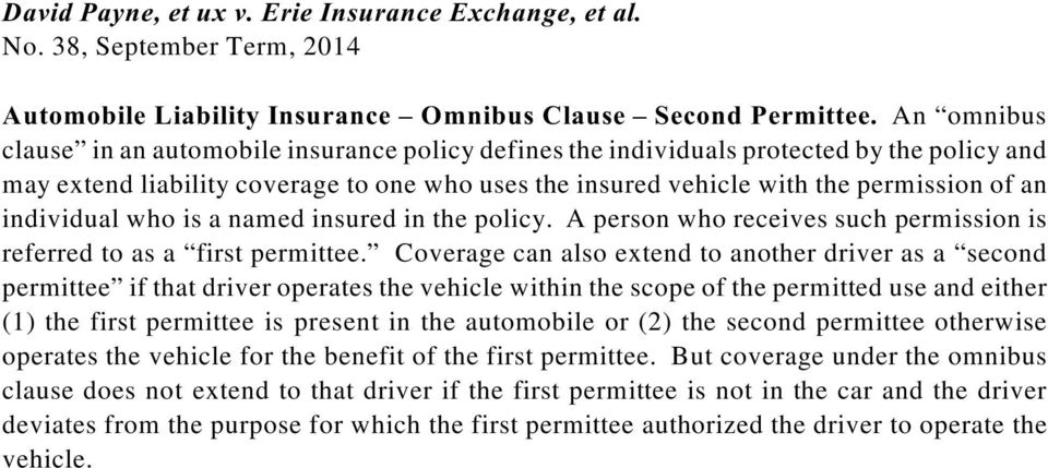 individual who is a named insured in the policy. A person who receives such permission is referred to as a first permittee.