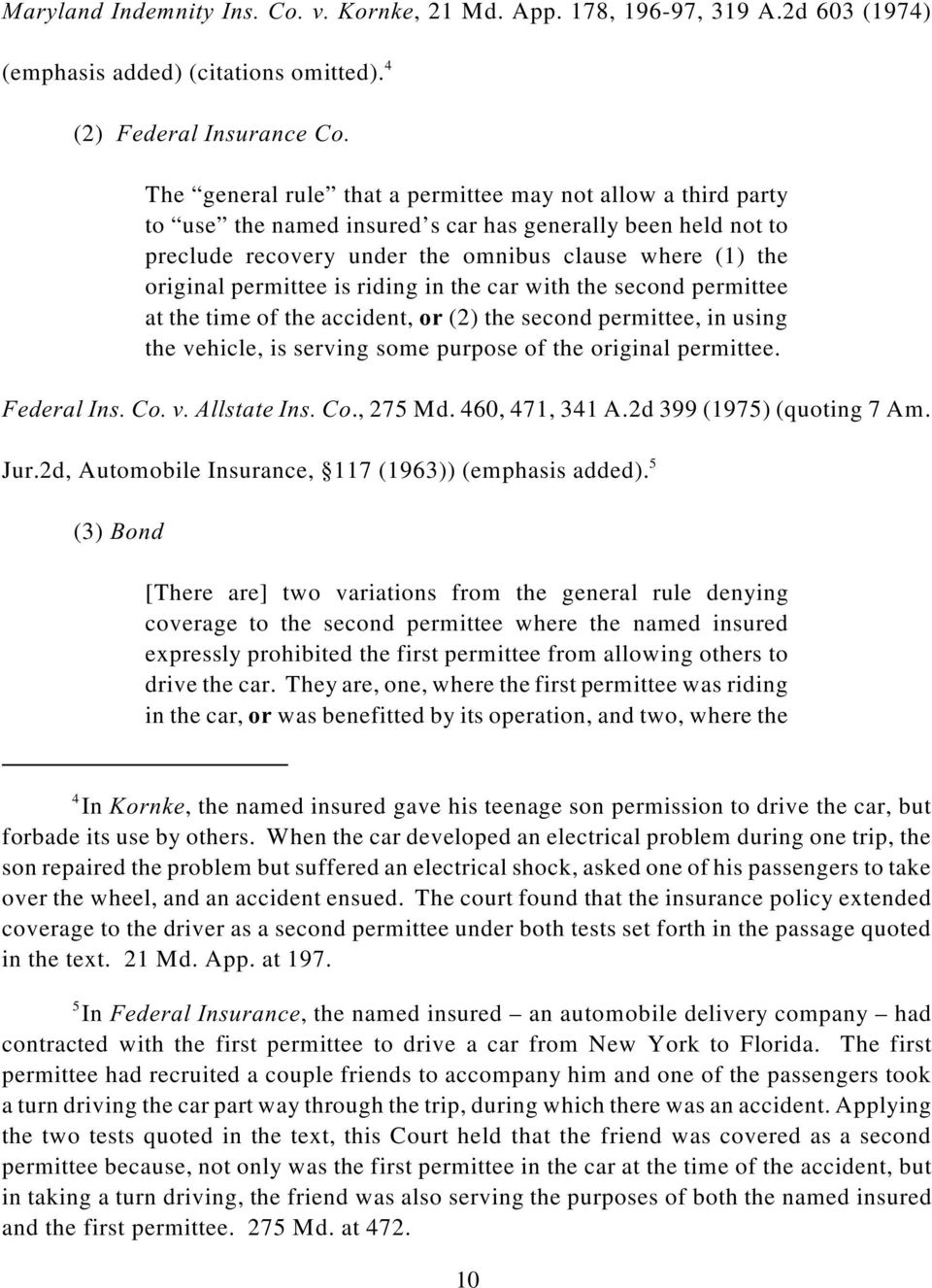 is riding in the car with the second permittee at the time of the accident, or (2) the second permittee, in using the vehicle, is serving some purpose of the original permittee. Federal Ins. Co. v. Allstate Ins.