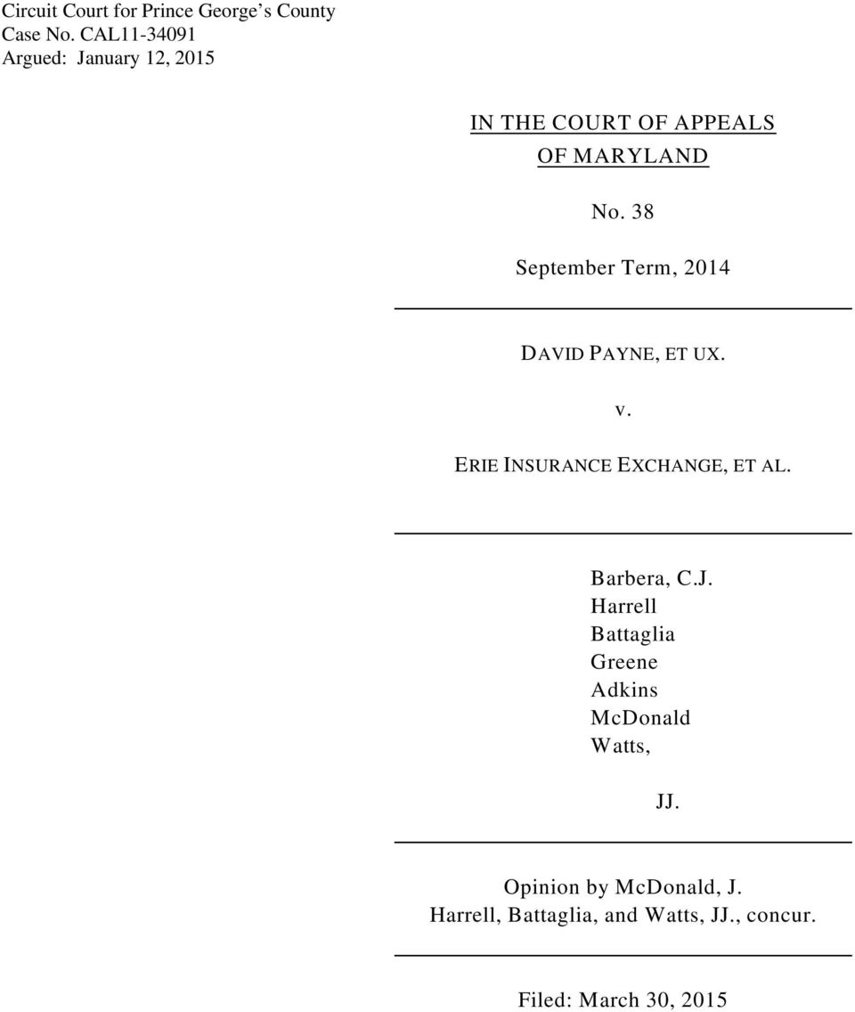 38 September Term, 2014 DAVID PAYNE, ET UX. v. ERIE INSURANCE EXCHANGE, ET AL. Barbera, C.