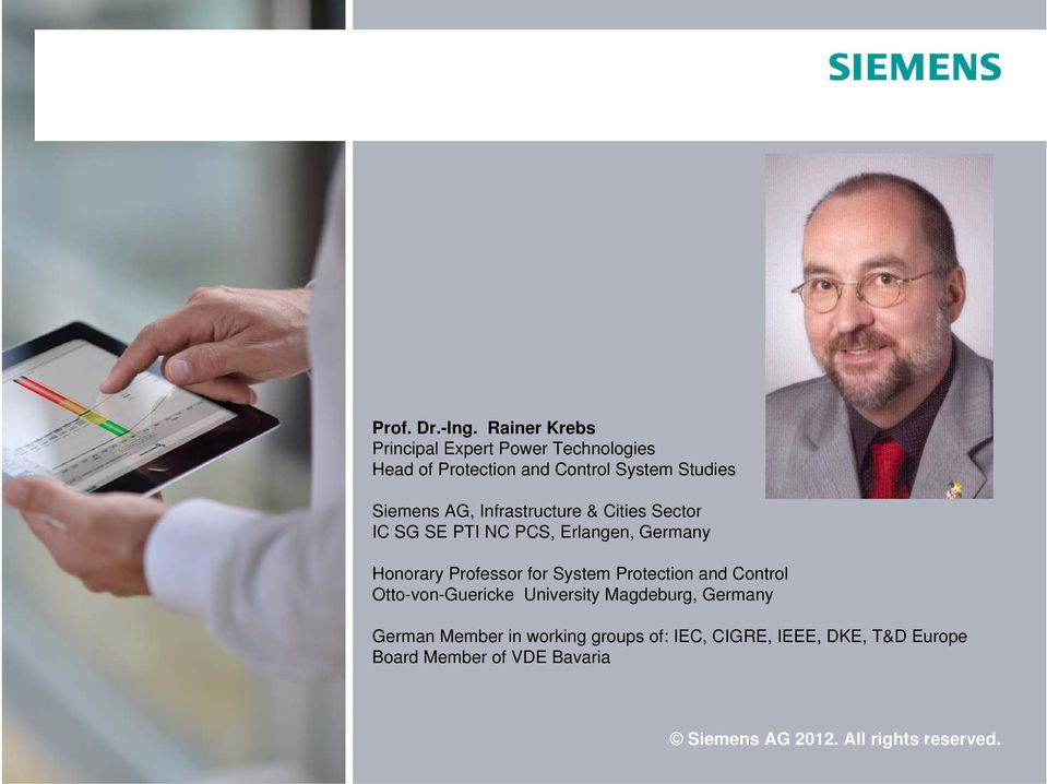 Siemens AG, Infrastructure & Cities Sector NC PCS, Erlangen, Germany Honorary Professor for