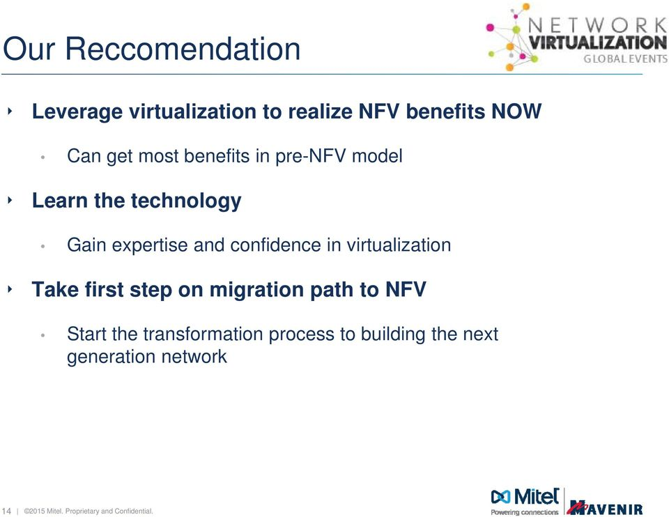 virtualization Take first step on migration path to NFV Start the transformation